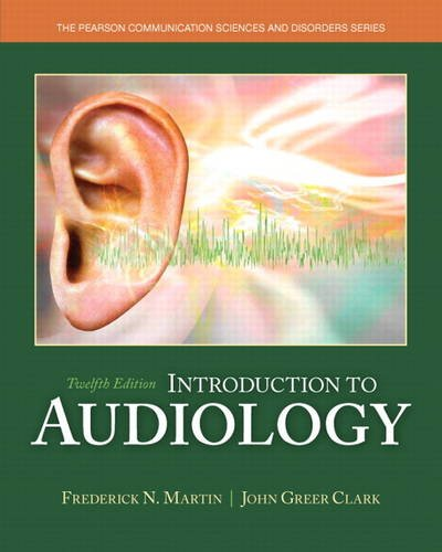 Introduction To Audiology 12th Edition Allyn Bacon Communication Sciences And Disorders