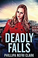 Deadly Falls: Large Print Edition (Charlotte Dean Mysteries)