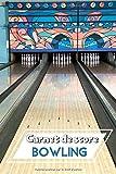 Carnet de score Bowling: Livre de score simple pour le Bowling | Carnet d'enregistrement des scores et plus encore | Cadeau de Noël ou d'anniversaire ... feuilles de score pour les joueurs de bowling