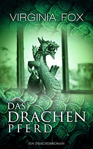 Das Drachenpferd (Ein Drachenroman 3)