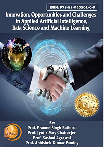 Innovation, Opportunities and Challenges in Applied Artificial Intelligence, Data Science and Machine Learning