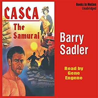 Casca: The Samurai: Casca Series #19                   By:                                                                                                                                 Barry Sadler                               Narrated by:                                                                                                                                 Gene Engene                      Length: 4 hrs and 48 mins     26 ratings     Overall 4.4