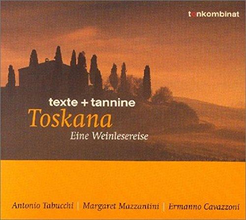 Toskana: Eine Weinlesereise (texte + tannine)