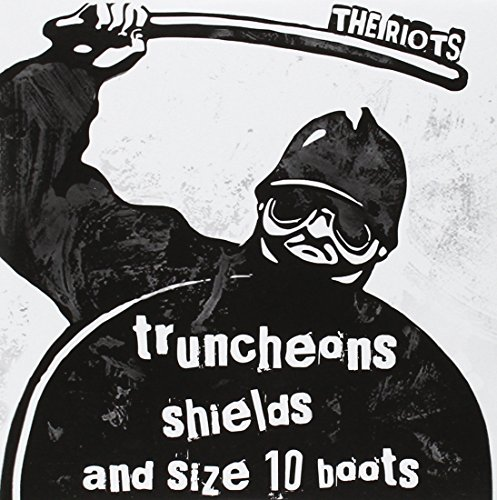 Truncheon, Shields and Size 10 to Boot