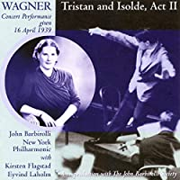 Tristan & Isolde Act 2/New York P.O./John Barbirol