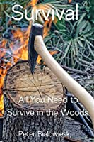 Survival: All You Need to Survive in the Woods