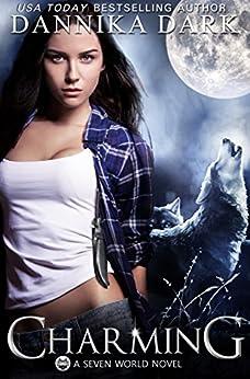 Charming (A Seven World Novel) (Seven Series) by [Dannika Dark]