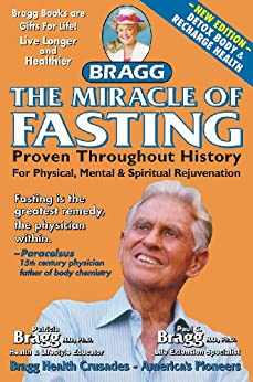 The Miracle of Fasting - Proven Throughout History by [Paul C. Bragg, Patricia Bragg]