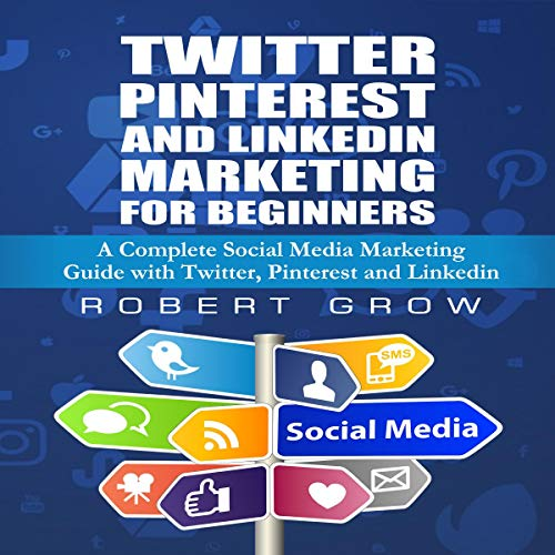 Twitter, Pinterest and LinkedIn Marketing for Beginners  By  cover art