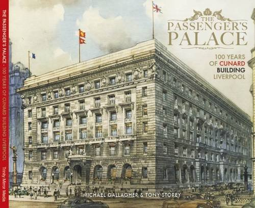 The Passengers Palace -100 Years of the Cunard Building Liverpool