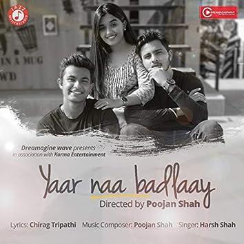 Yaar Naa Badlaay - Single