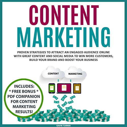 『Content Marketing: Proven Strategies to Attract an Engaged Audience Online with Great Content and Social Media to Win More Customers, Build Your Brand and Boost Your Business』のカバーアート