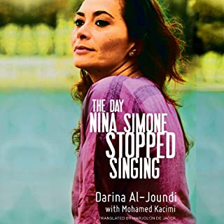 The Day Nina Simone Stopped Singing                   By:                                                                                                                                 Darina Al-Joundi                               Narrated by:                                                                                                                                 Lameece Issaq                      Length: 3 hrs and 11 mins     7 ratings     Overall 3.6