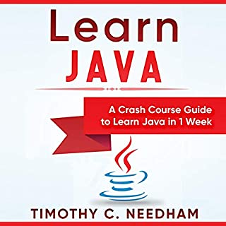 Learn Java: A Crash Course Guide to Learn Java in 1 Week cover art