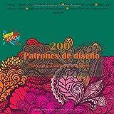 200 Patrones de diseño Libro de colorear para adultos - Hermoso y simple Libro de colorear para adultos - Diseños dibujados a mano - Bueno para todas ... para colorear para la relajación (Mandala)