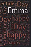 happy valentine day Emma: gift for emma