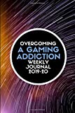 Overcoming A Gaming Addiction Weekly Journal 2019-20