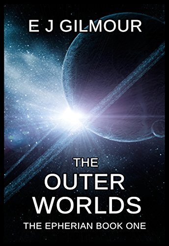 The Outer Worlds: The Epherian Book One (English Edition)