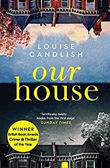 Our House: Winner of the Crime & Thriller Book of the Year 2019 (English Edition) van [Louise Candlish]