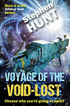 Voyage of The Void Lost: The sixth book in the Sliding Void space opera saga. by [Stephen Hunt]