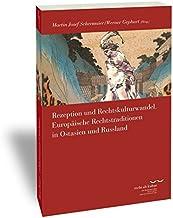 Rezeption und Rechtskulturwandel: Europäische Rechtstraditionen in Ostasien und Russland (Schriftenreihe Des Kate Hamburge...