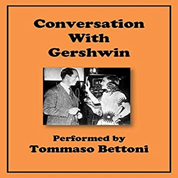 Conversation with Gershwin