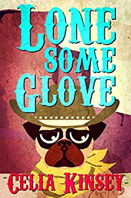 Lonesome Glove: A Little Tombstone Cozy Mystery (Little Tombstone Cozy Mysteries Book 3)