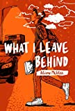 What I Leave Behind (English Edition)