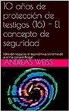 10 años de protección de testigos (16) - El concepto de seguridad: Idea de negocio: el económico sistema de alarma para el hogar