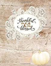 THANKFUL & BLESSED Thanksgiving Recipes: Simply Shabby Chic Wood and Pumpkin Blank Cookbook XXL size (8.5 x 11) Recipe Journal and Organizer to write in (Recipe keeper)