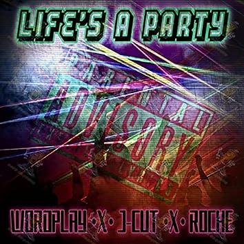 Lifes a Party