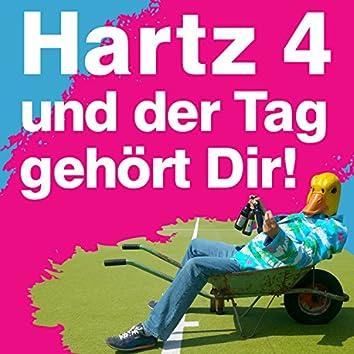 Hartz 4 und der Tag gehört dir