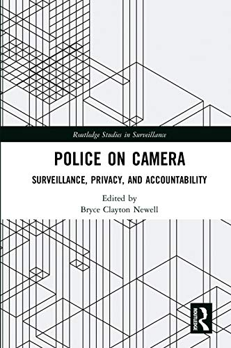 Police on Camera: Surveillance, Privacy, and Accountability (Routledge Studies in Surveillance) (English Edition)