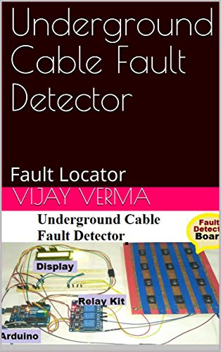 Underground Cable Fault Detector: Fault Locator (English Edition)