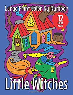 Little Witches (Large Print Color by Number): 30 Easy Color By Number Pages with Cute Witches (Easy Color By Numbers)