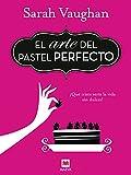 El arte del pastel perfecto (Grandes Novelas)