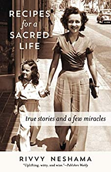 Recipes for a Sacred Life  True Stories and a Few Miracles