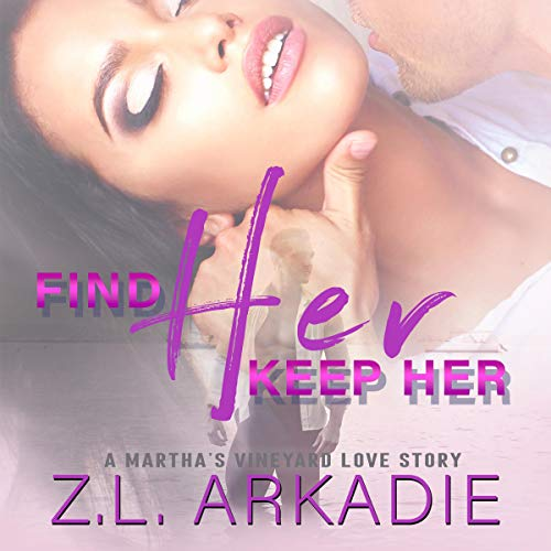Find Her, Keep Her: A Martha's Vineyard Love Story audiobook cover art