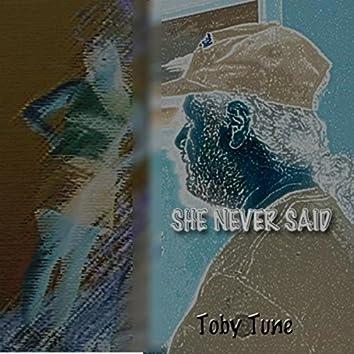 She Never Said