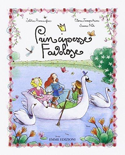 Principesse favolose. Ediz. illustrata