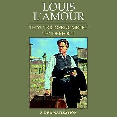 That Triggernometry Tenderfoot (Dramatized): A Dramatization