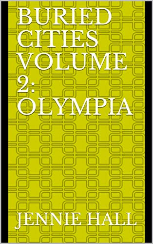 Buried Cities Volume 2: Olympia (English Edition)