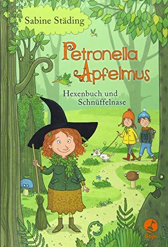 Petronella Apfelmus - Hexenbuch und Schnüffelnase: Band 5