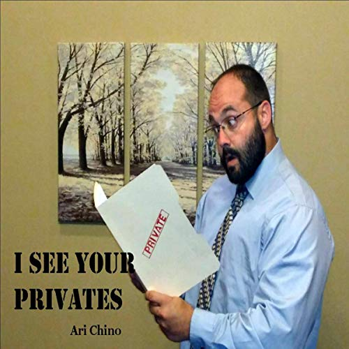 I See Your Privates: Memiors of a Shyster audiobook cover art