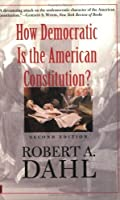How Democratic is the American Constitution? Second Edition by Robert A. Dahl(2003-12-01)