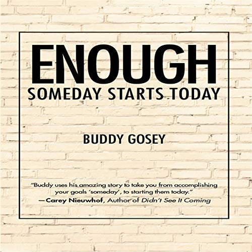 Enough - Someday Starts Today audiobook cover art
