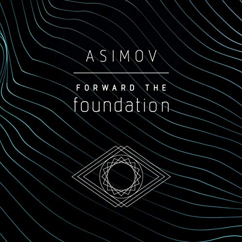 Forward the Foundation Audiobook By Isaac Asimov cover art