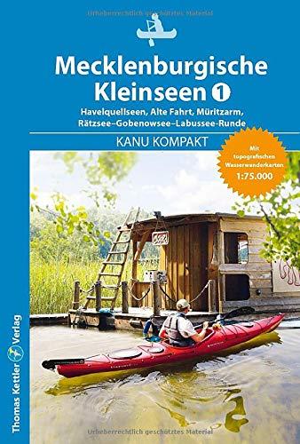 Kanu Kompakt Mecklenburgische Kleinseen 1, Kleinseenplatte, mit topografischen Wasserwanderkarten 1:75.000