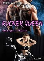 Rocker Queen. Gefangen in Tijuana: Rockerroman