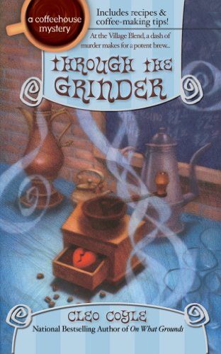 Through the Grinder (Coffeehouse Mysteries, No. 2) (A Coffeehouse Mystery)